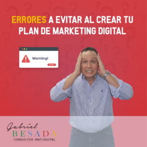 Errores a evitar al crear tu plan de marketing digital
