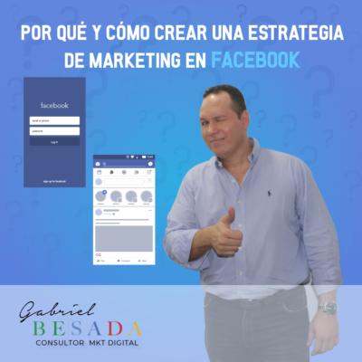 Por que y como crear una estrategia de marketing en facebook