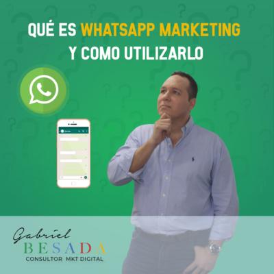Que es whatsapp marketing y como utilizarlo