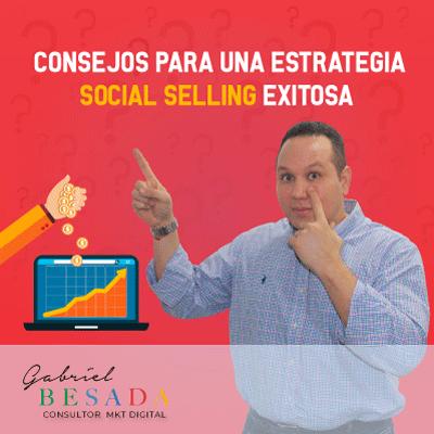 Consejos para una estrategia social selling exitosa