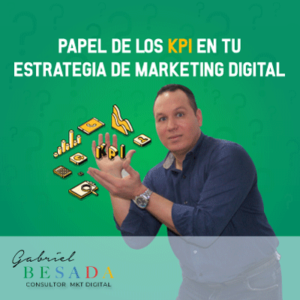 Papel de los KPI en tu estrategia de Marketing Digital