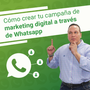 Campañas de Marketing Digital a través de Whatsapp