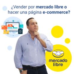 ¿Vender por mercado libre o hacer una página para e-commerce?
