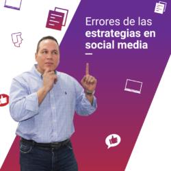 Errores en las estrategias utilizadas en social media