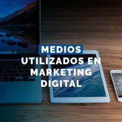 Principales medios utilizados en marketing digital